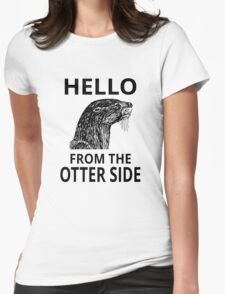 Hello From The Otter Side T-Shirt