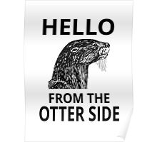 Hello From The Otter Side Poster
