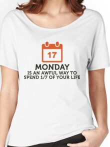Spend 1/7 of life on Mondays? Shit! Women's Relaxed Fit T-Shirt