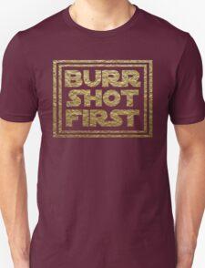 Burr Shot First - Gold T-Shirt