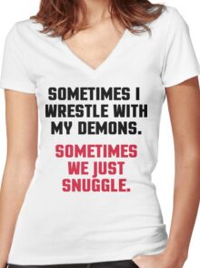 Wrestle My Demons Funny Quote Women's Fitted V-Neck T-Shirt