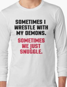 Wrestle My Demons Funny Quote Long Sleeve T-Shirt