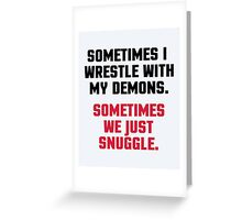 Wrestle My Demons Funny Quote Greeting Card