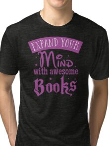 Expand your mind with awesome books Tri-blend T-Shirt