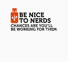 Nerds will rule the world! Unisex T-Shirt