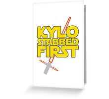 Kylo Stabbed First (Star Wars episode VII) Greeting Card