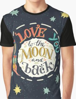 I love you to the moon and back Graphic T-Shirt