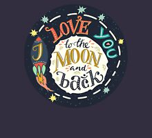 I love you to the moon and back Women's Relaxed Fit T-Shirt