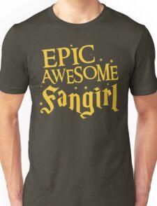 EPIC AWESOME FANGIRL Unisex T-Shirt