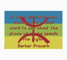 A Well Educated Man - Berber Proverb Kids Clothes