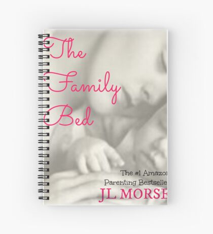 The Family Bed - JL Morse Cosleeping Bestseller Book Cover Design Spiral Notebook