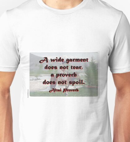 A Wide Garment Does Not Tear - Altai Proverb Unisex T-Shirt
