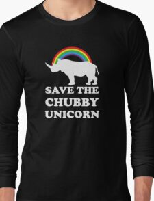 Save The Chubby Unicorn Long Sleeve T-Shirt