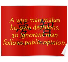 A Wise Man Makes His Own Decisions - Chinese Proverb Poster