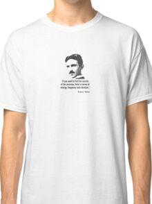 Quote By Nikola Tesla Classic T-Shirt