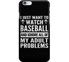 I Just Want To Watch Baseball iPhone Case/Skin