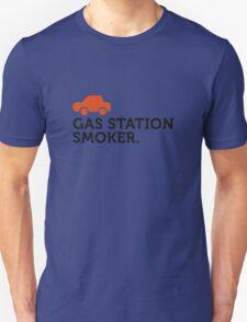 Macho Quotes: I smoke at petrol stations! T-Shirt