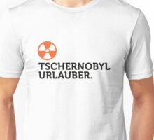 Macho quotes: Chernobyl tourists! Unisex T-Shirt