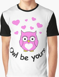 Owl be yours with hearts Graphic T-Shirt