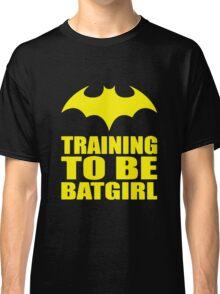 Training To Be Batgirl Classic T-Shirt