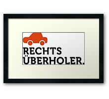 Macho Quotes: I overtake right! Framed Print