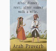 After Dinner Rest - Arab Proverb Unisex T-Shirt