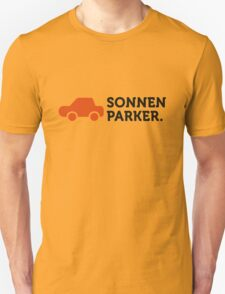 Macho Quotes: I park in the sun! T-Shirt