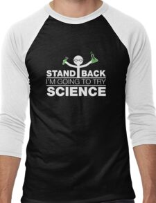 Stand Back, I'm Going To Try Science. Geeky Scientist. Men's Baseball ¾ T-Shirt
