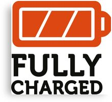 I am fully charged! Canvas Print