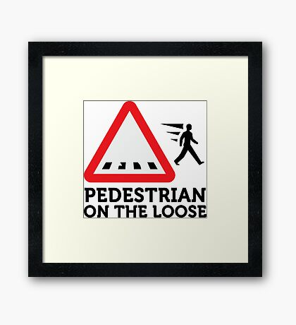 Caution: Freewheeling pedestrians! Framed Print