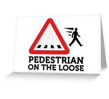 Caution: Freewheeling pedestrians! Greeting Card
