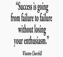 "Winston Churchill, ""Success is going from failure to failure without losing your enthusiasm.""  Kids Clothes"