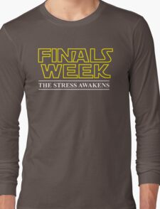 FINALS WEEK - THE STRESS AWAKENS Long Sleeve T-Shirt