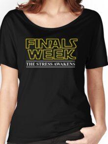 FINALS WEEK - THE STRESS AWAKENS Women's Relaxed Fit T-Shirt