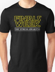FINALS WEEK - THE STRESS AWAKENS Unisex T-Shirt