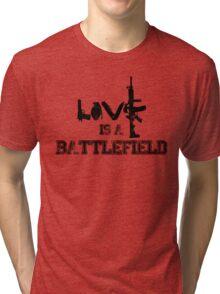 Love is a battlefield - version 1 - black Tri-blend T-Shirt