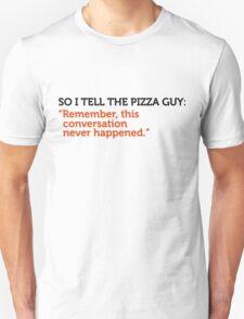 Delivery service jokes - we have never spoken! Unisex T-Shirt
