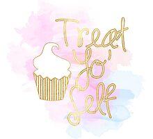 Treat Yo' Self by LittleBlackbird
