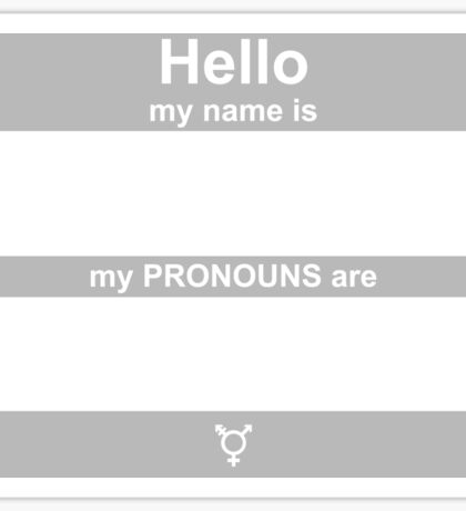 Hello, My PRONOUNS Are (Agender Grey) Sticker