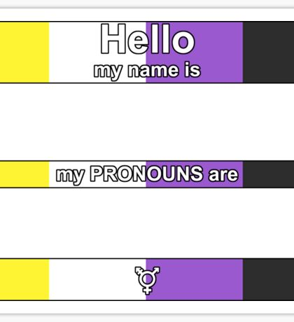 Hello, My PRONOUNS Are (Nonbinary Pride Edition) Sticker