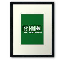 Eat sleep be irish Framed Print
