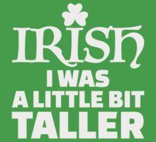 Irish I was a little bit taller  Kids Tee