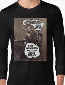 Coco Bread: Presidential Deal Sealer Long Sleeve T-Shirt