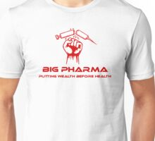 Big Pharma - Putting Wealth Before Health Unisex T-Shirt