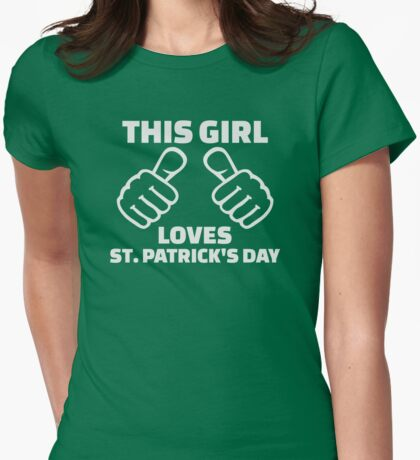This girl loves St. Patrick's day Womens Fitted T-Shirt