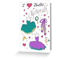 I love ballet Greeting Card