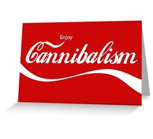 Enjoy Cannibalism Greeting Card