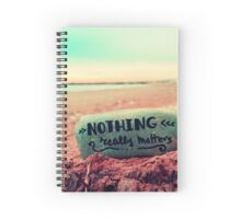 nothing really matters Spiral Notebook