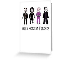 Alan Rickman Forever Greeting Card
