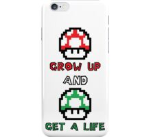 Super Mario Grow Up And Get A Life iPhone Case/Skin